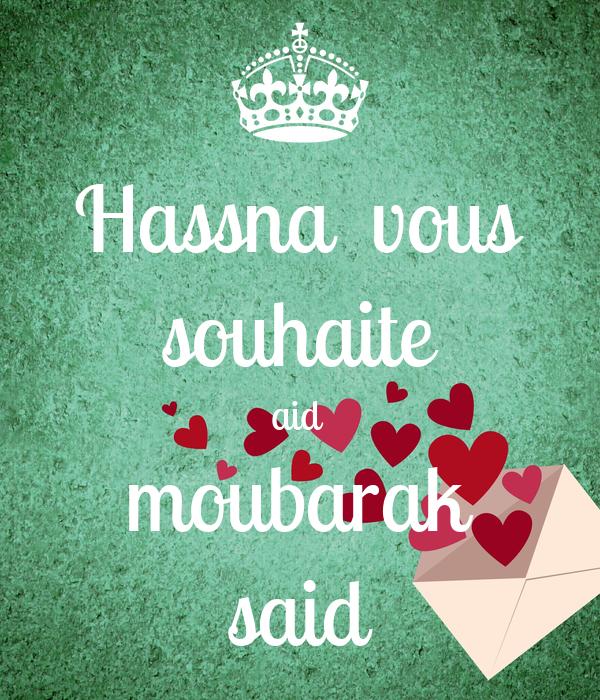 Hassna  vous souhaite aid  moubarak said