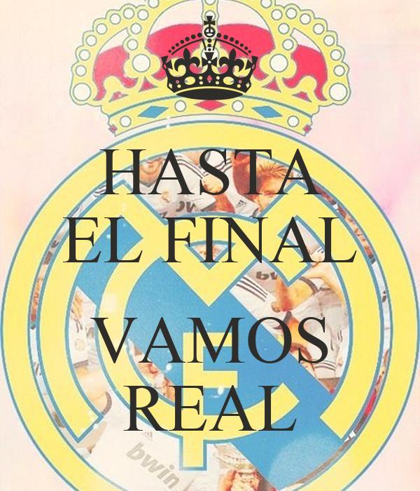 HASTA EL FINAL  VAMOS REAL