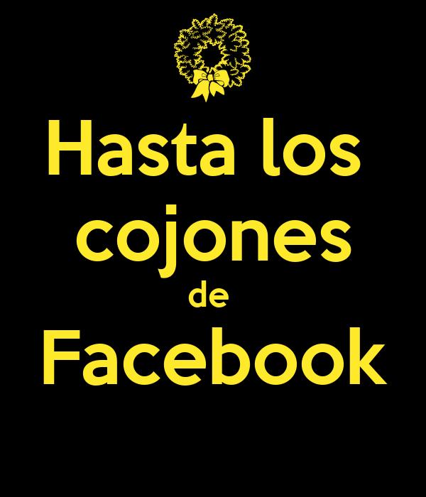 Hasta los  cojones de  Facebook
