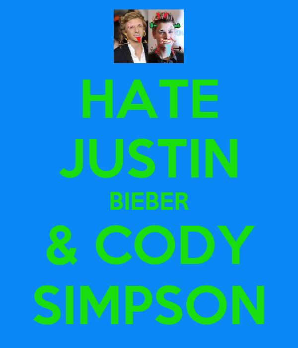 HATE JUSTIN BIEBER & CODY SIMPSON