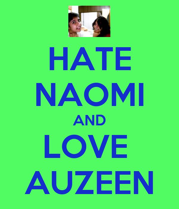HATE NAOMI AND LOVE  AUZEEN