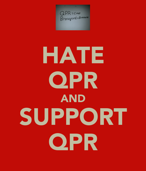 HATE QPR AND SUPPORT QPR
