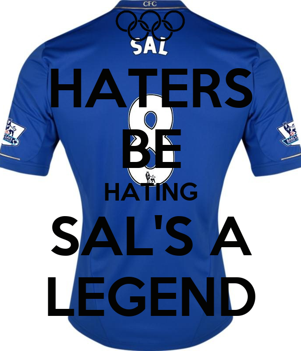 HATERS BE HATING SAL'S A LEGEND