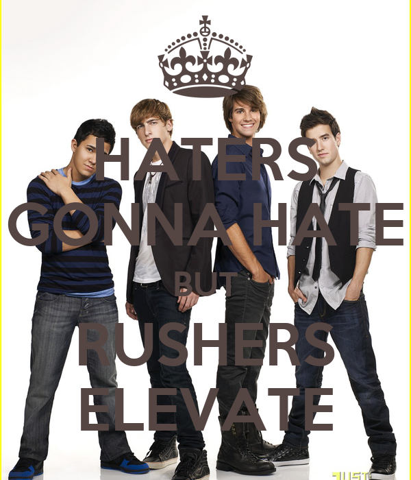 HATERS GONNA HATE BUT RUSHERS ELEVATE