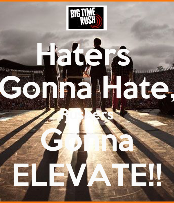 Haters  Gonna Hate, Rushers Gonna ELEVATE!!
