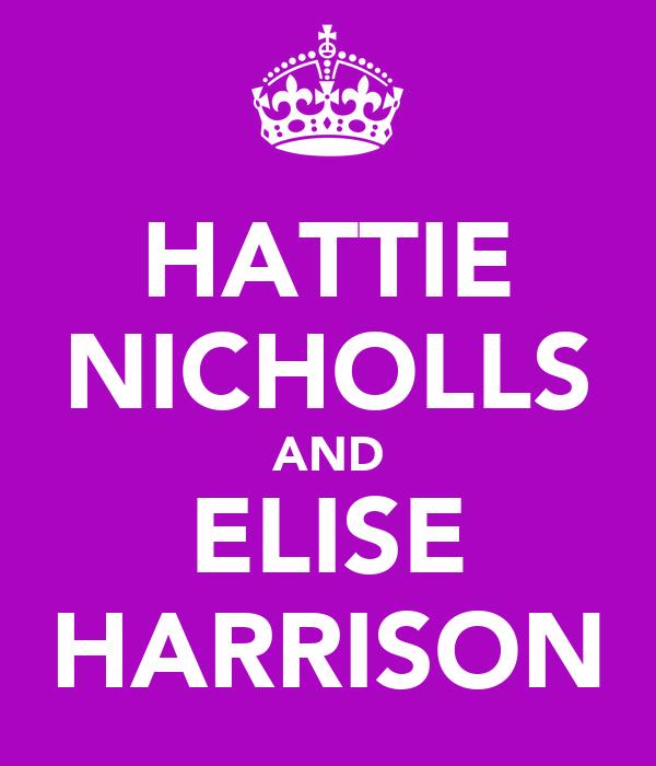 HATTIE NICHOLLS AND ELISE HARRISON