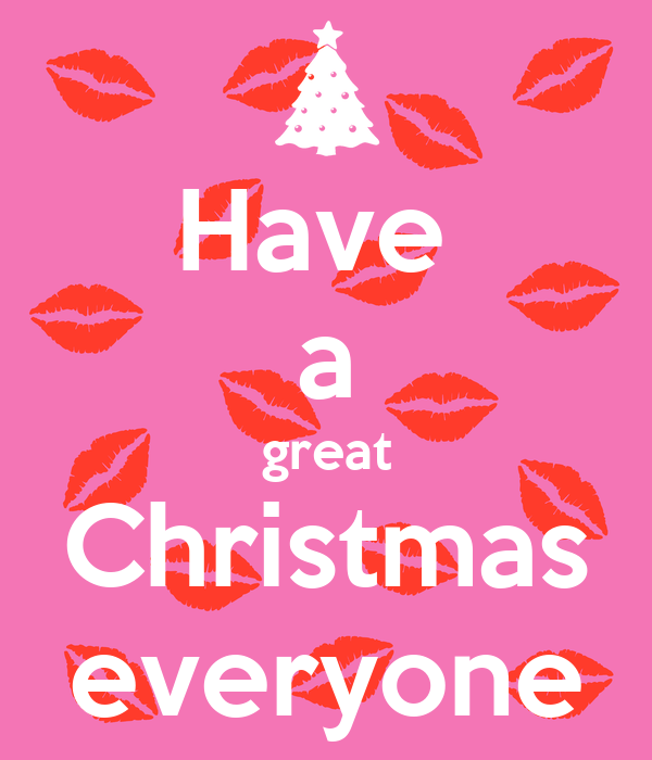 Have  a great Christmas everyone