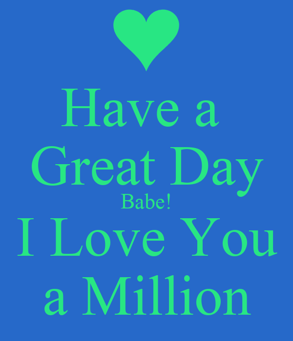 Have A Great Day Babe Images Archidev