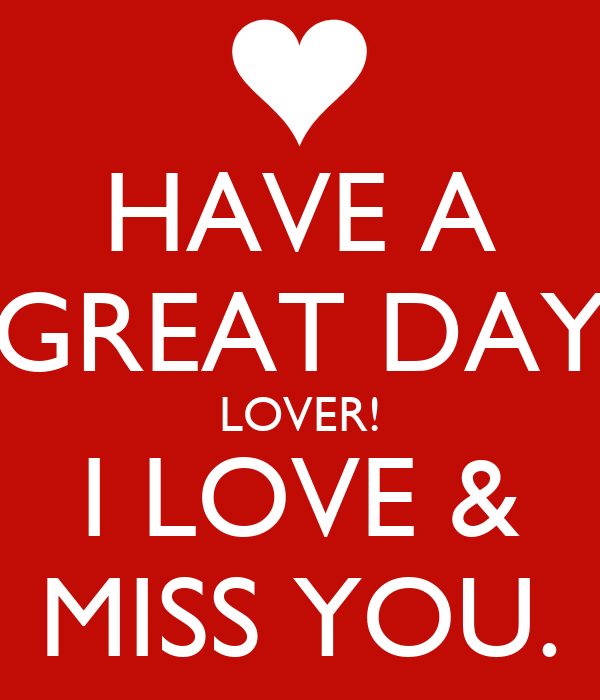 Have A Great Day Lover I Love Miss You Poster Love Keep Calm