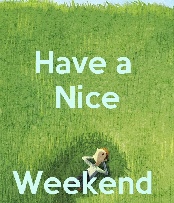 Have A Nice Weekend Poster Sylwia Keep Calm O Matic