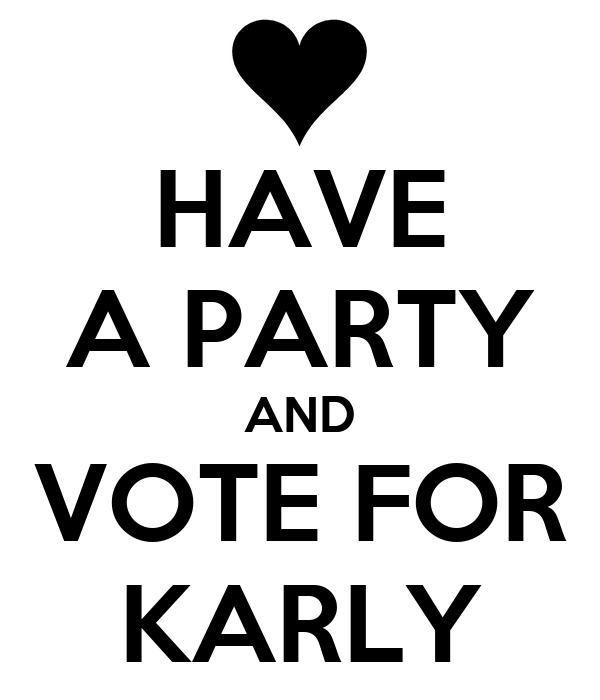 HAVE A PARTY AND VOTE FOR KARLY