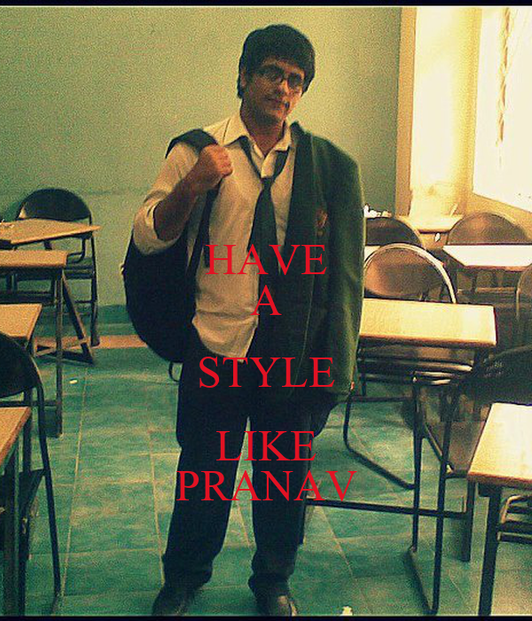 HAVE A STYLE LIKE PRANAV