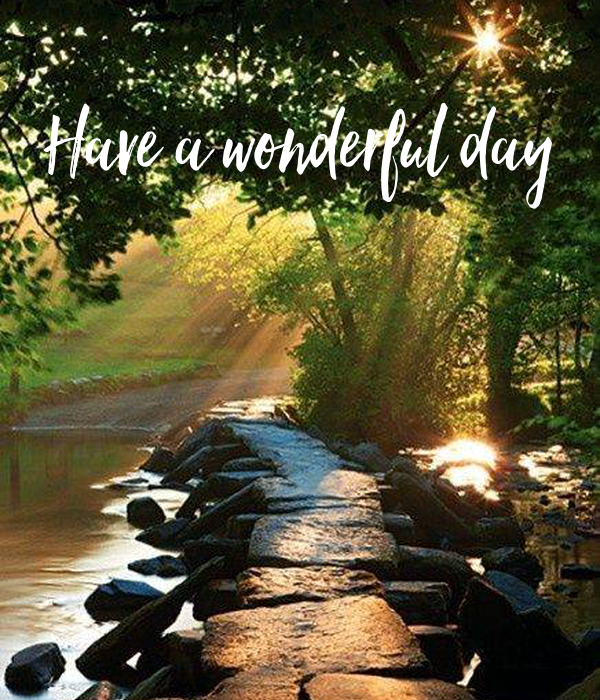 Have a wonderful day
