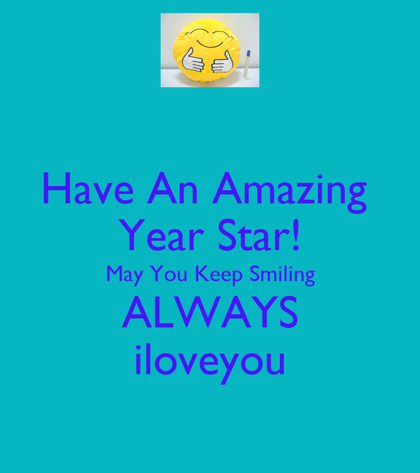 Have An Amazing  Year Star! May You Keep Smiling ALWAYS iloveyou