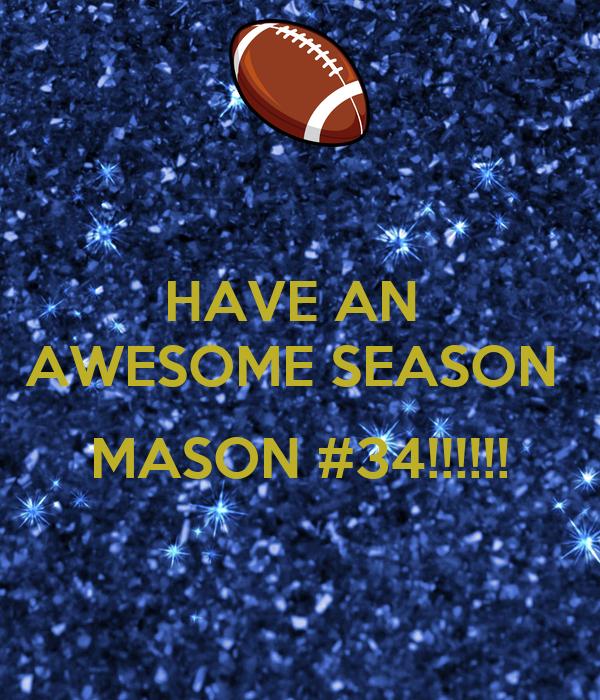 HAVE AN  AWESOME SEASON   MASON #34!!!!!!