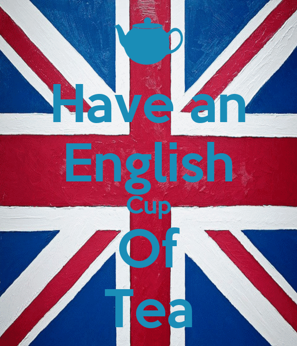 Have an English Cup Of Tea