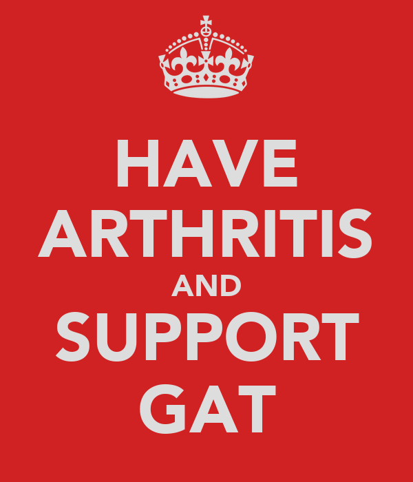 HAVE ARTHRITIS AND SUPPORT GAT