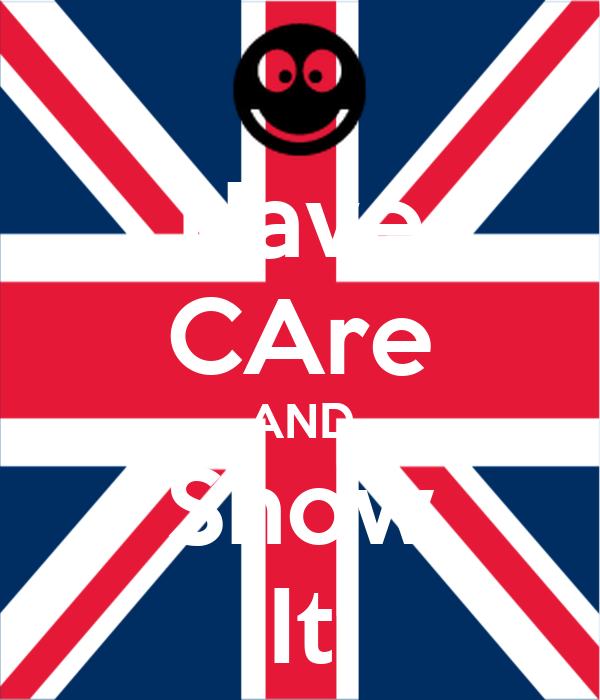 Have CAre AND Show It