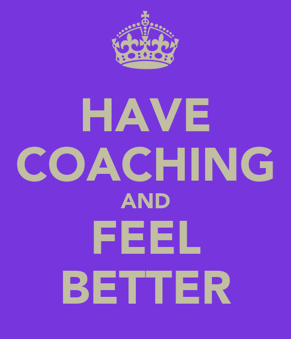 HAVE COACHING AND FEEL BETTER