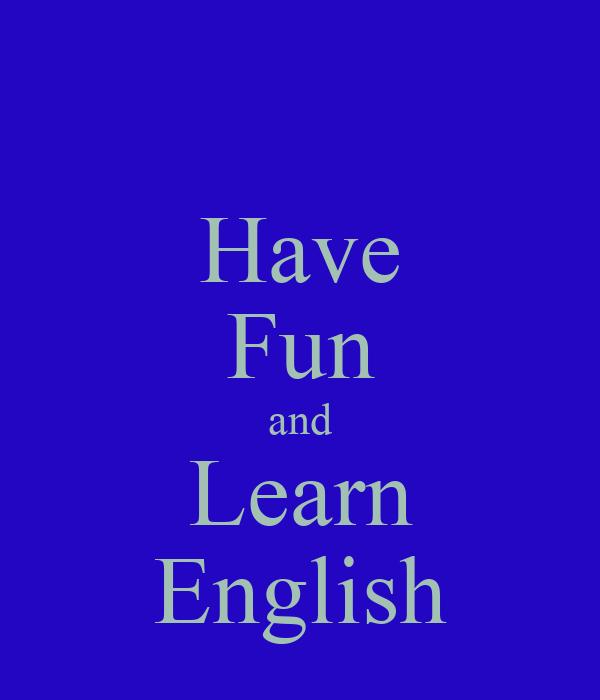 Have Fun and Learn English