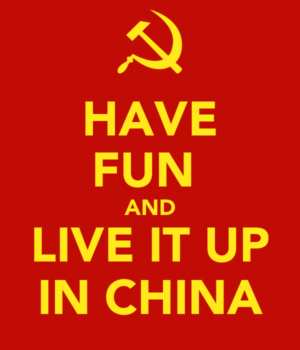 HAVE FUN  AND LIVE IT UP IN CHINA