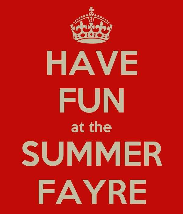HAVE FUN at the SUMMER FAYRE