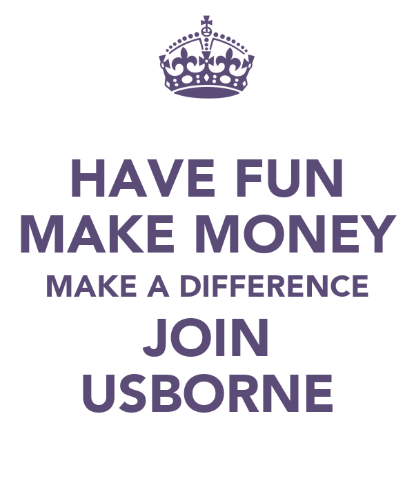HAVE FUN MAKE MONEY MAKE A DIFFERENCE JOIN USBORNE