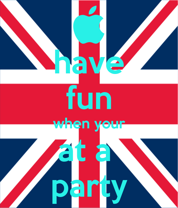 have fun when your at a  party