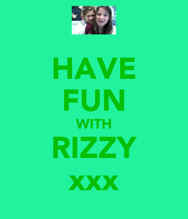 HAVE FUN WITH RIZZY xxx