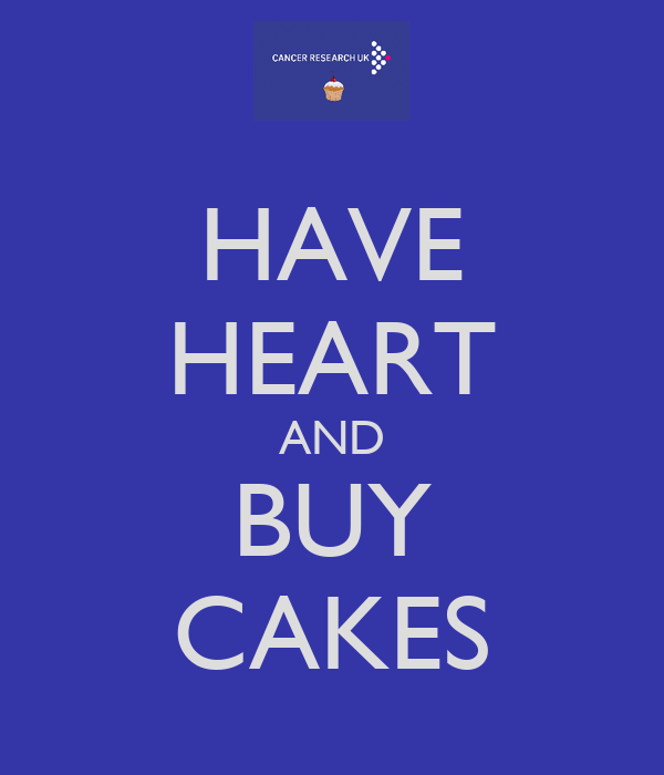 HAVE HEART AND BUY CAKES