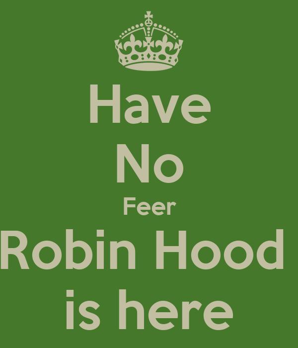 Have No Feer Robin Hood  is here