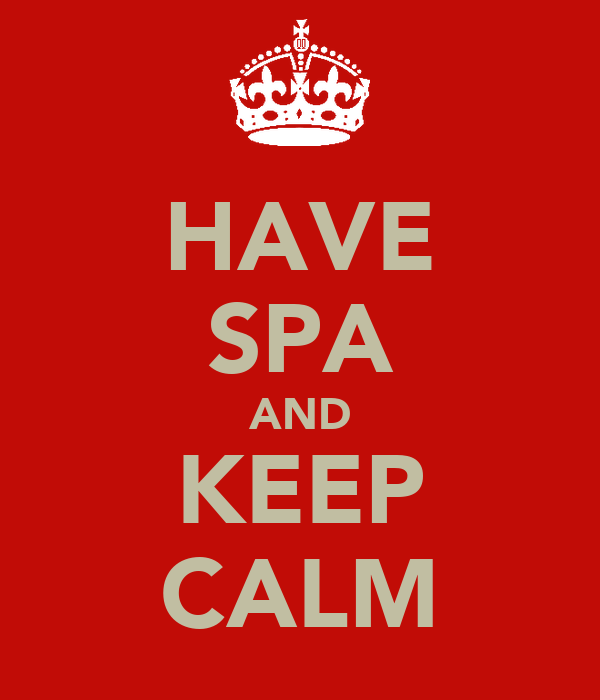 HAVE SPA AND KEEP CALM