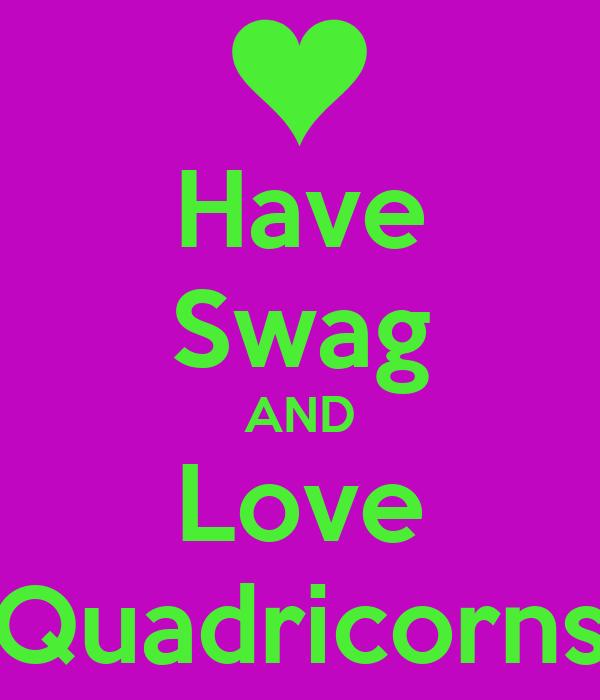 Have Swag AND Love Quadricorns