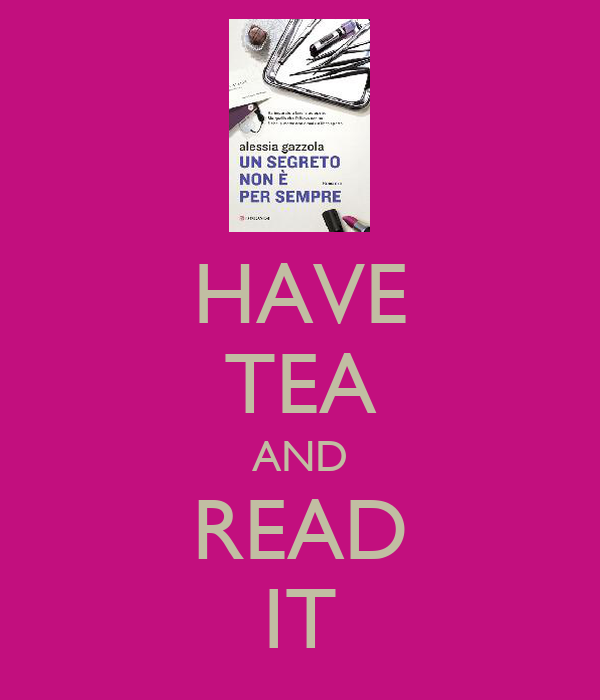 HAVE TEA AND READ IT