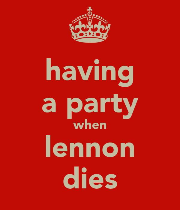 having a party when lennon dies