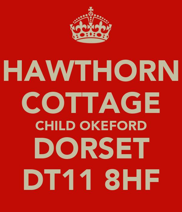 HAWTHORN COTTAGE CHILD OKEFORD DORSET DT11 8HF