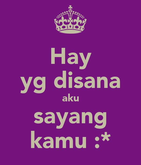 Hay yg disana aku sayang kamu :*