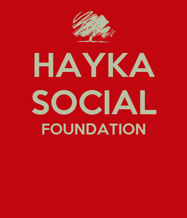 HAYKA SOCIAL FOUNDATION
