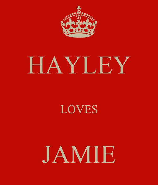 HAYLEY  LOVES  JAMIE