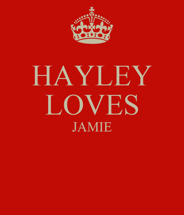 HAYLEY LOVES JAMIE