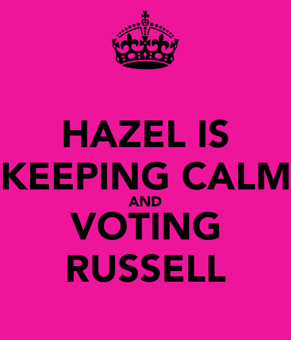 HAZEL IS KEEPING CALM AND VOTING RUSSELL