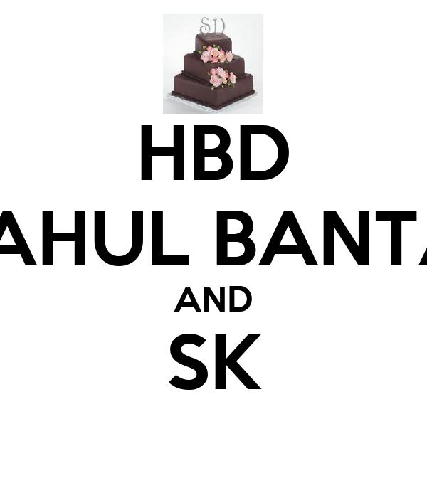 HBD RAHUL BANTAI AND SK