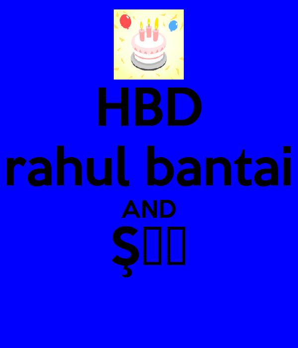 HBD rahul bantai AND ŞҜ♥