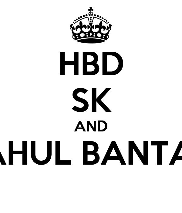 HBD SK AND RAHUL BANTAIS