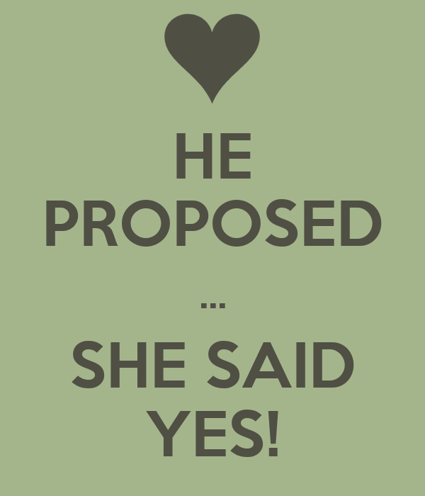 HE PROPOSED ... SHE SAID YES!