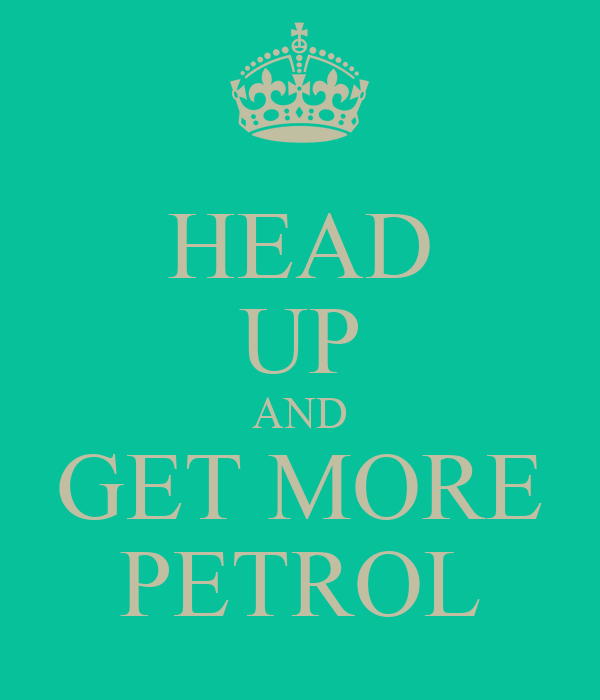 HEAD UP AND GET MORE PETROL