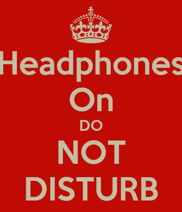 Headphones On DO NOT DISTURB