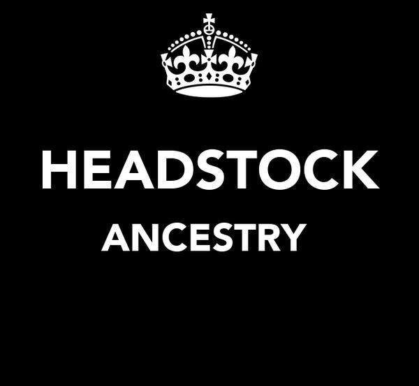 HEADSTOCK ANCESTRY