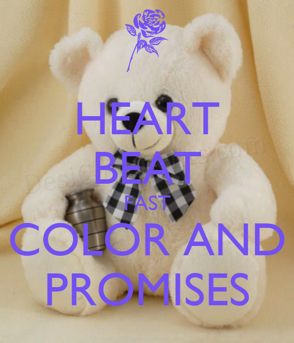 HEART BEAT FAST COLOR AND PROMISES