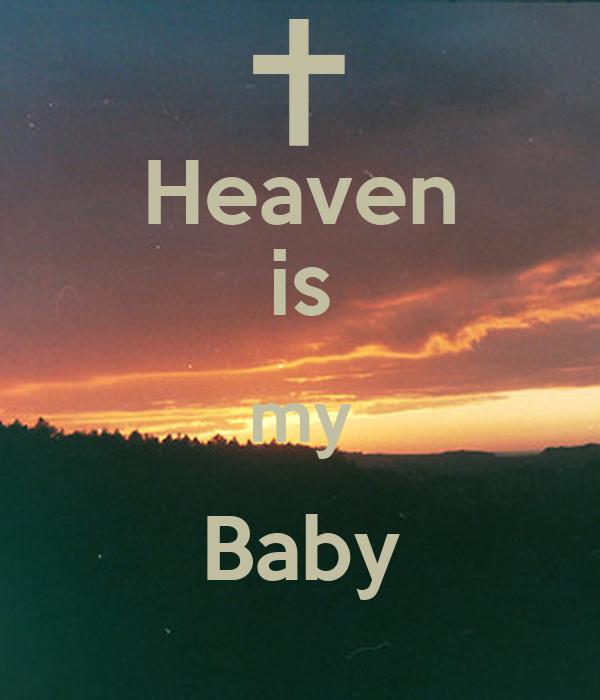 Heaven is my Baby